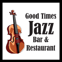 Good Times Jazz Bar and Restaurant